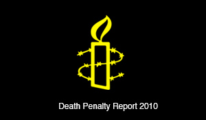 Amnesty Intl –  Death Penalty Report 2010