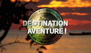 Destination Aventure / Title seq & graphics